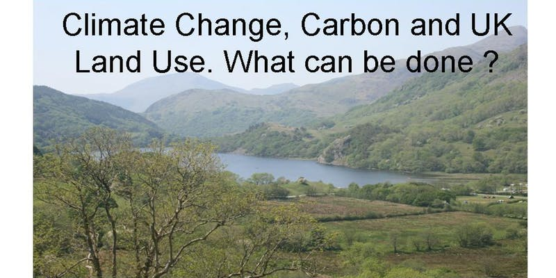 Climate Change, Carbon and Land Use; What can be done?